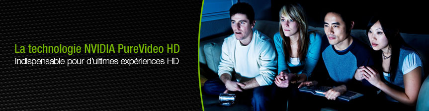 NVIDIA PureVideo Technology: For the Ultimate HD Experience